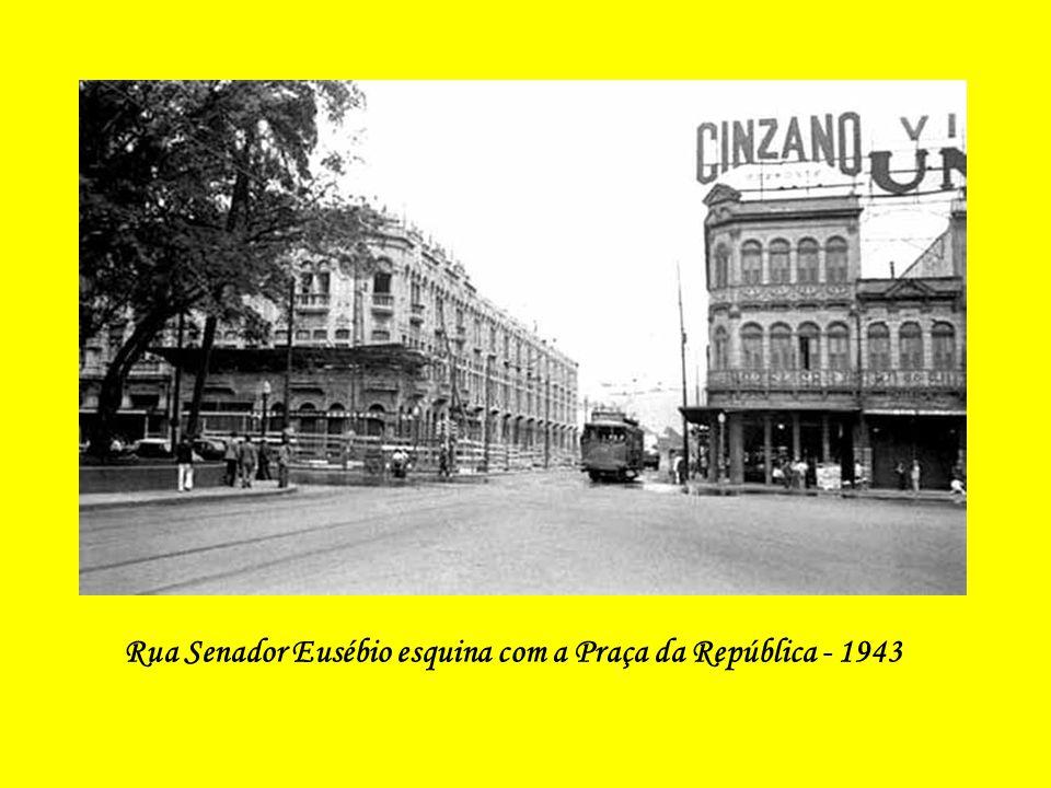 O ANTES DA CONSTRUÇÃO Rua Senador Eusébio - 1943