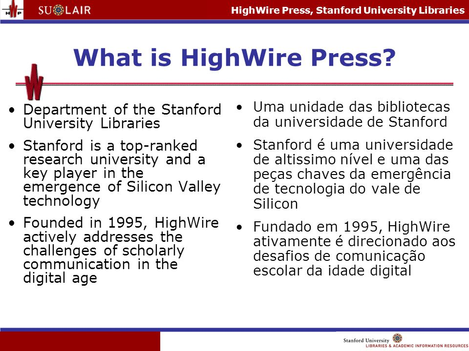 HighWire Press, Stanford University Libraries Total number of downloaded articles per publisher (2005) 27% from HighWire at 3% of CAPES' budget - Elenara Almeida, CAPES, to the ICOLC Oct 2006