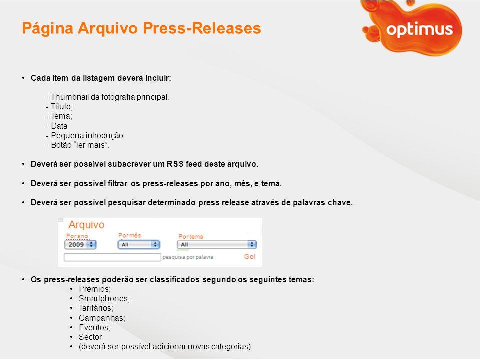 Página Arquivo Press-Releases Cada item da listagem deverá incluir: - Thumbnail da fotografia principal.