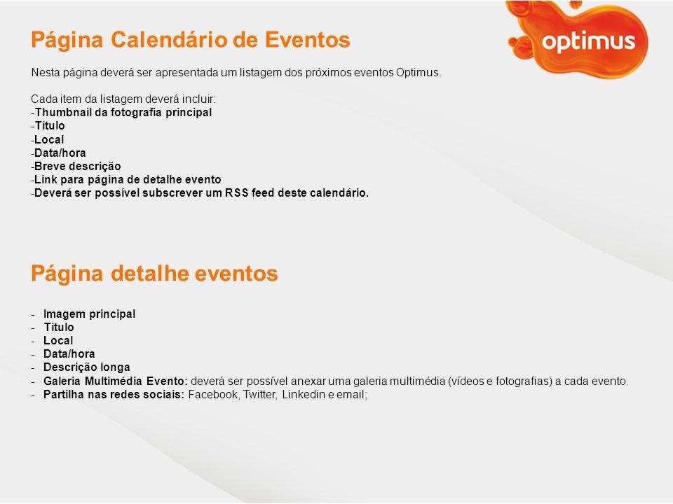 Página Calendário de Eventos Nesta página deverá ser apresentada um listagem dos próximos eventos Optimus.