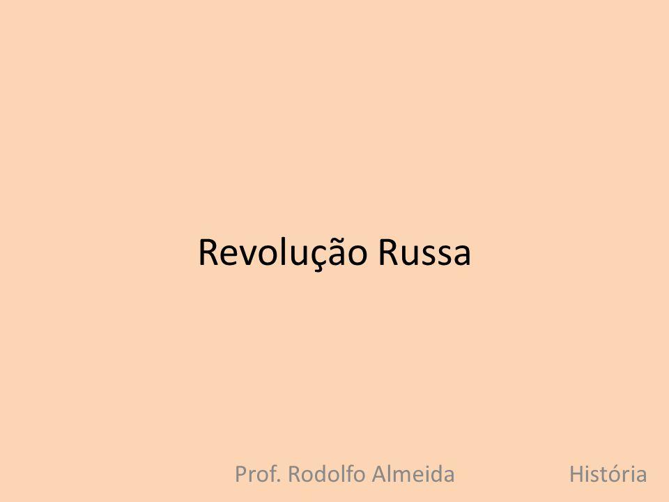 Revolução Russa Prof. Rodolfo AlmeidaHistória