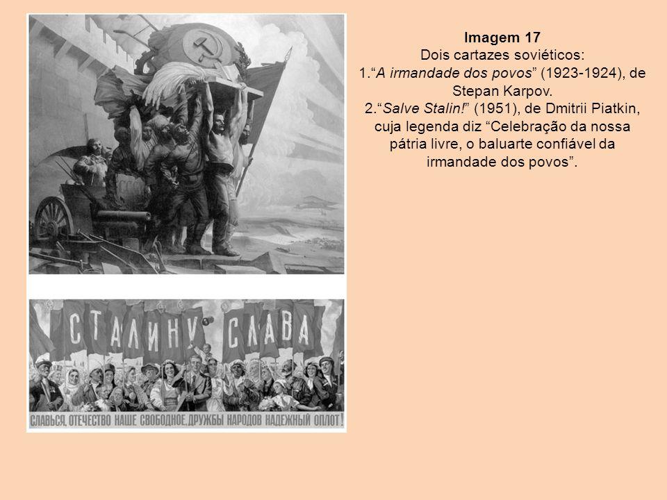 Imagem 17 Dois cartazes soviéticos: 1. A irmandade dos povos (1923-1924), de Stepan Karpov.