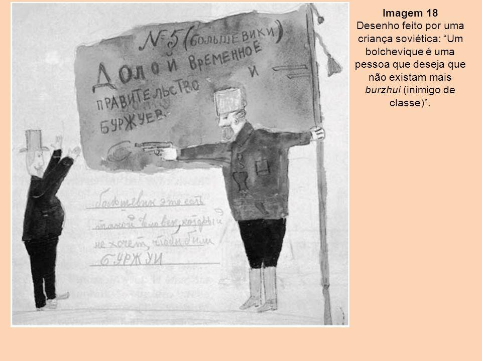 Imagem 18 Desenho feito por uma criança soviética: Um bolchevique é uma pessoa que deseja que não existam mais burzhui (inimigo de classe) .