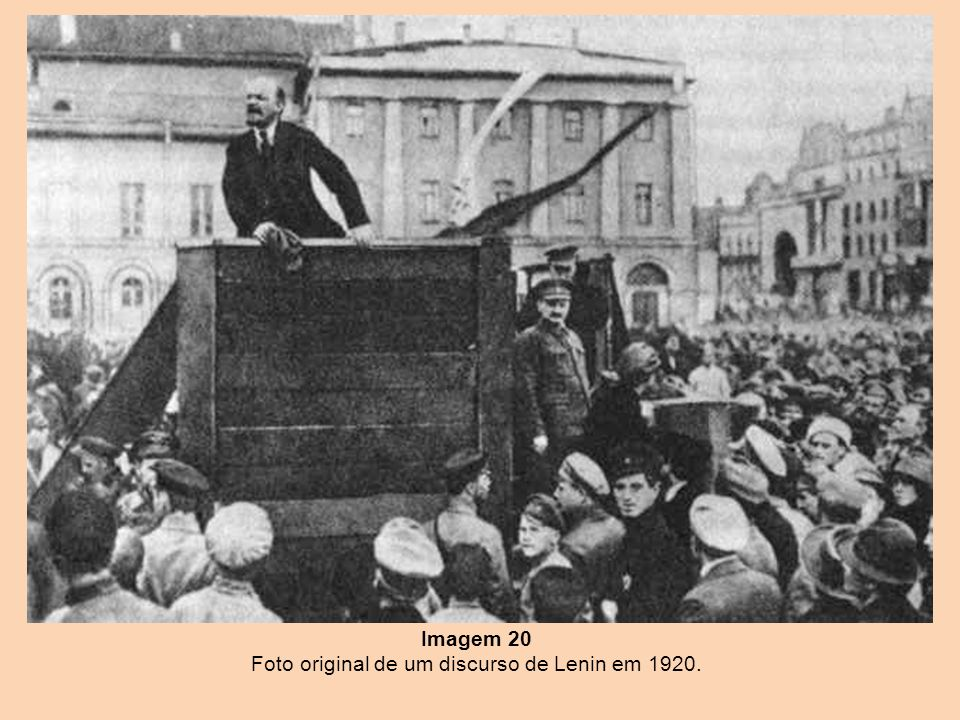 Imagem 20 Foto original de um discurso de Lenin em 1920.