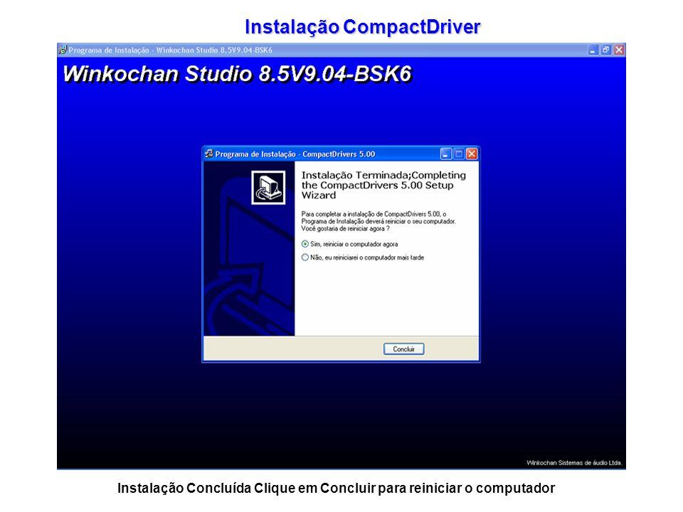 Instalação Concluída Clique em Concluir para reiniciar o computador Instalação CompactDriver