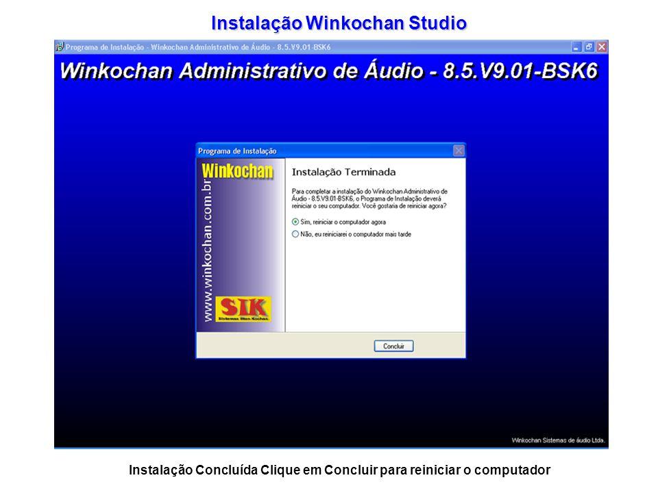 Instalação Concluída Clique em Concluir para reiniciar o computador Instalação Winkochan Studio