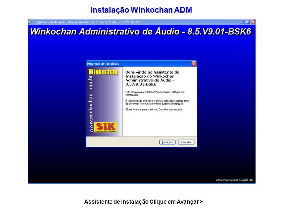 Instalação Winkochan ADM Assistente de Instalação Clique em Avançar >