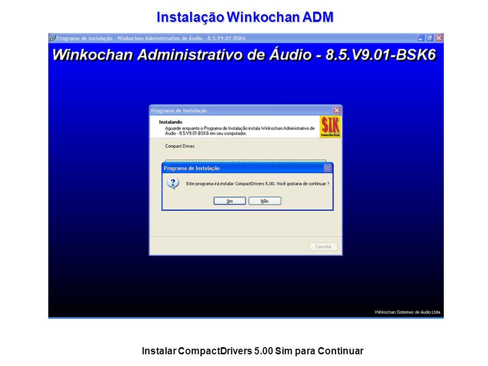 Instalação Winkochan ADM Instalar CompactDrivers 5.00 Sim para Continuar