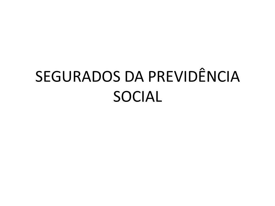 SEGURADOS DA PREVIDÊNCIA SOCIAL