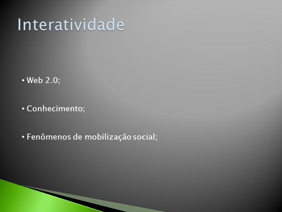 Web 2.0; Conhecimento; Fenômenos de mobilização social;