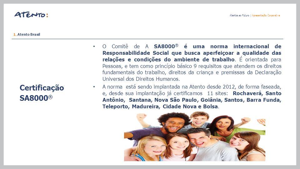 Certificação SA8000 ® Atentos ao Futuro   Apresentação Corporativa O Comitê de A SA8000 ® é uma norma internacional de Responsabilidade Social que bus
