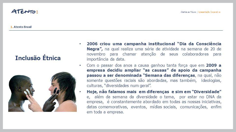 """Inclusão Étnica Atentos ao Futuro   Apresentação Corporativa 2006 criou uma campanha institucional """"Dia da Consciência Negra"""", na qual realiza uma sér"""