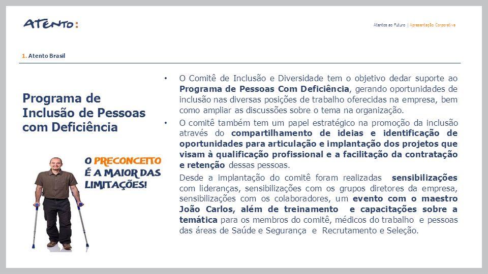 Programa de Inclusão de Pessoas com Deficiência Atentos ao Futuro   Apresentação Corporativa O Comitê de Inclusão e Diversidade tem o objetivo dedar s