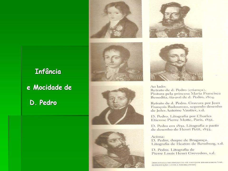 Infância e Mocidade de D. Pedro Infância e Mocidade de D. Pedro