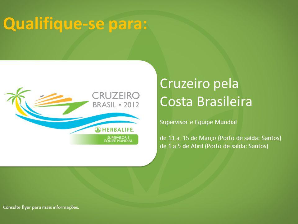 Qualifique-se para: Cruzeiro pela Costa Brasileira Supervisor e Equipe Mundial de 11 a 15 de Março (Porto de saída: Santos) de 1 a 5 de Abril (Porto de saída: Santos) Consulte flyer para mais informações.
