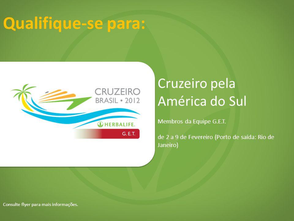 Qualifique-se para: Cruzeiro pela América do Sul Membros da Equipe G.E.T. de 2 a 9 de Fevereiro (Porto de saída: Rio de Janeiro) Consulte flyer para m