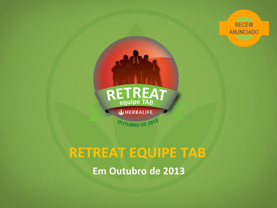 RETREAT EQUIPE TAB Em Outubro de 2013 RECÉM ANUNCIADO
