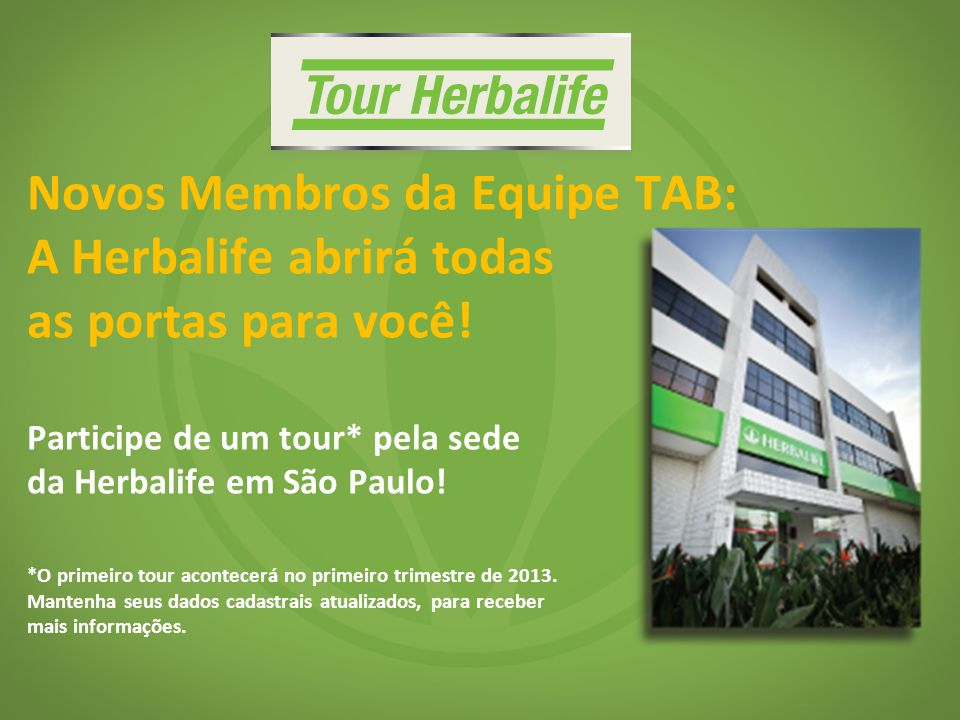 Novos Membros da Equipe TAB: A Herbalife abrirá todas as portas para você.