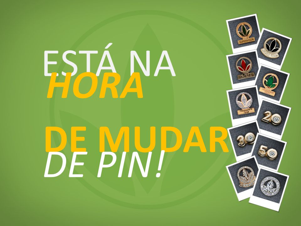 ESTÁ NA DE MUDAR HORA DE PIN!