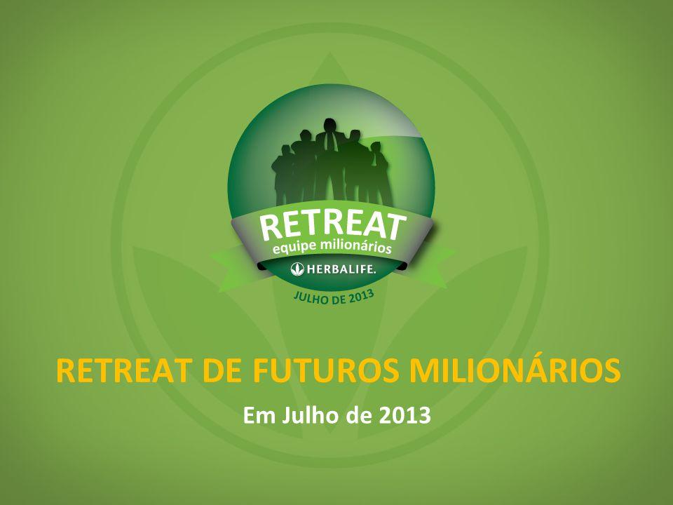 RETREAT DE FUTUROS MILIONÁRIOS Em Julho de 2013