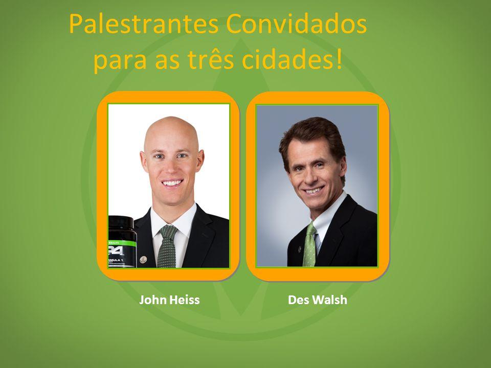 Palestrantes Convidados para as três cidades! John Heiss Des Walsh