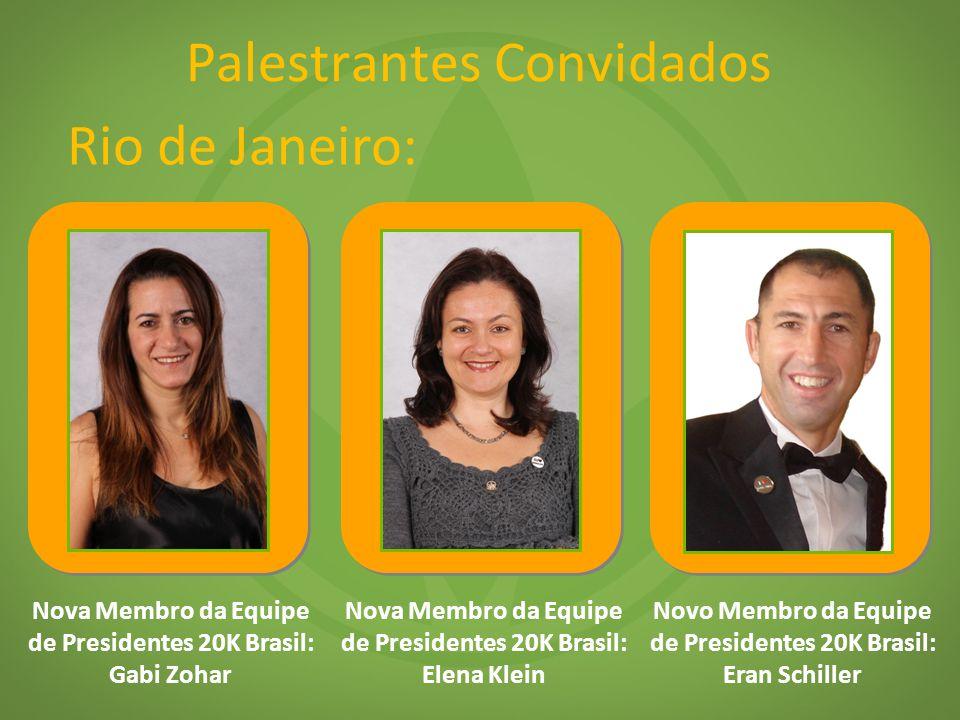 Palestrantes Convidados Nova Membro da Equipe de Presidentes 20K Brasil: Gabi Zohar Rio de Janeiro: Nova Membro da Equipe de Presidentes 20K Brasil: E