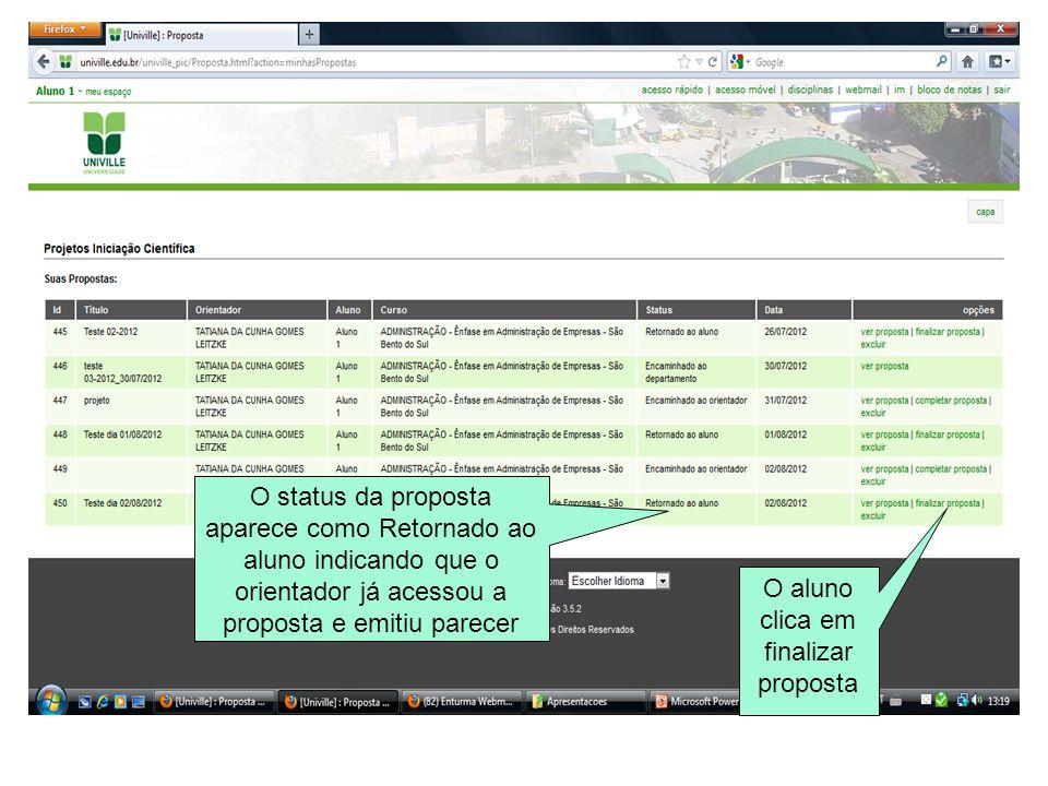O status da proposta aparece como Retornado ao aluno indicando que o orientador já acessou a proposta e emitiu parecer O aluno clica em finalizar prop