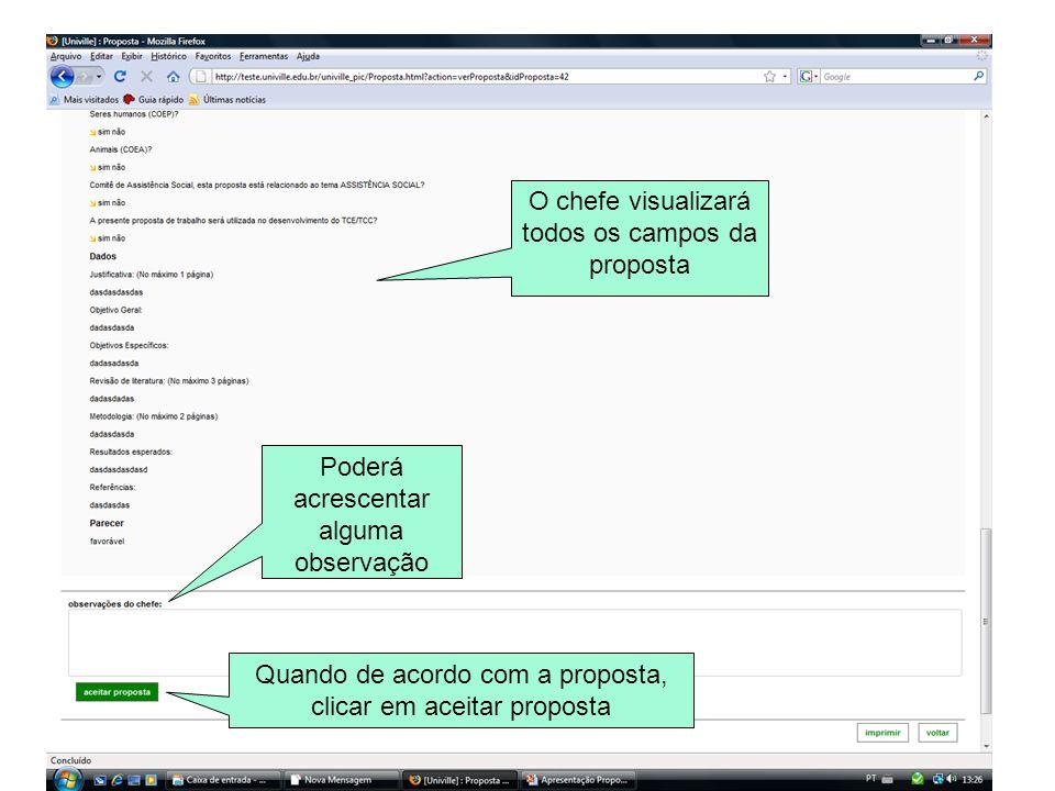 O chefe visualizará todos os campos da proposta Poderá acrescentar alguma observação Quando de acordo com a proposta, clicar em aceitar proposta