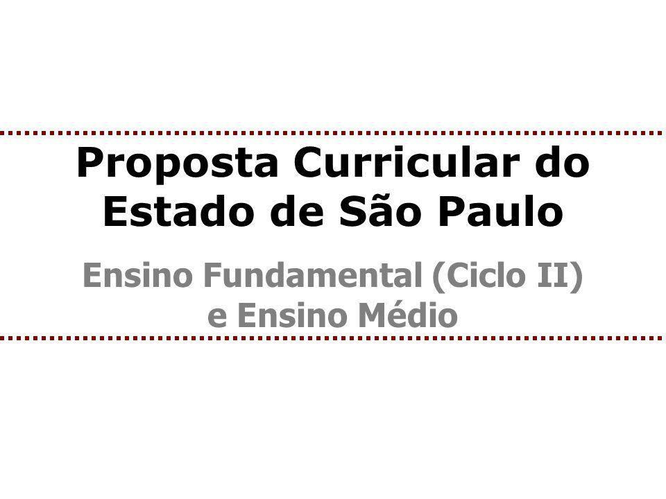 Proposta Curricular do Estado de São Paulo Ensino Fundamental (Ciclo II) e Ensino Médio