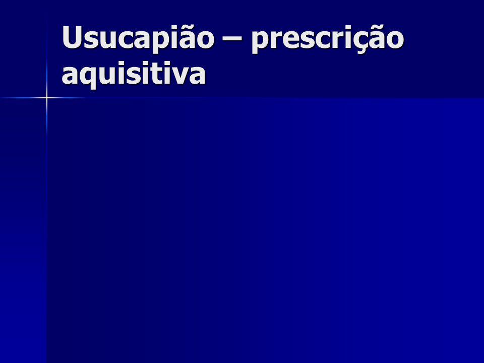 Usucapião – prescrição aquisitiva