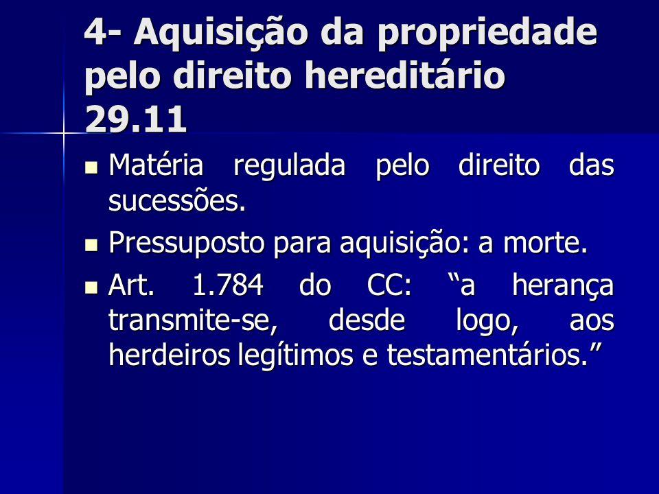 4- Aquisição da propriedade pelo direito hereditário 29.11 Matéria regulada pelo direito das sucessões. Matéria regulada pelo direito das sucessões. P
