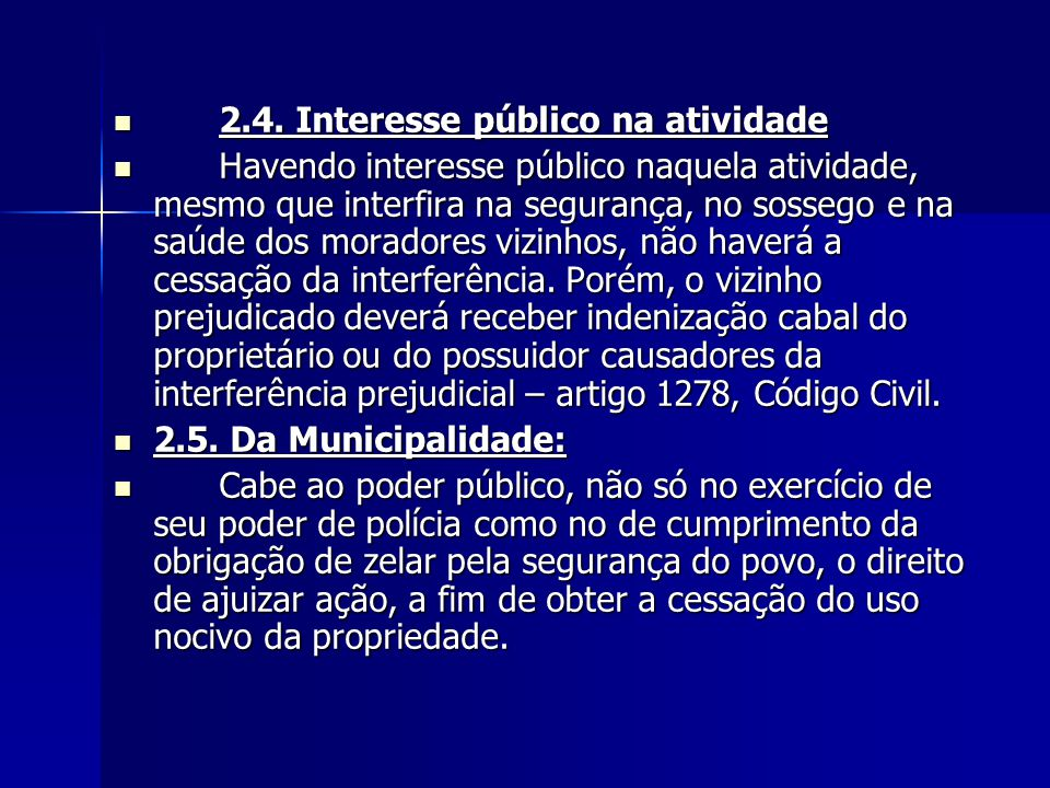 2.4. Interesse público na atividade 2.4. Interesse público na atividade Havendo interesse público naquela atividade, mesmo que interfira na segurança,