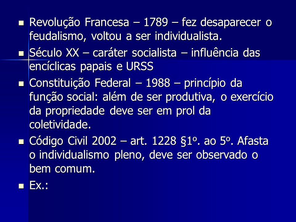 Revolução Francesa – 1789 – fez desaparecer o feudalismo, voltou a ser individualista. Revolução Francesa – 1789 – fez desaparecer o feudalismo, volto