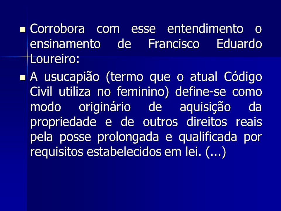 Corrobora com esse entendimento o ensinamento de Francisco Eduardo Loureiro: Corrobora com esse entendimento o ensinamento de Francisco Eduardo Lourei