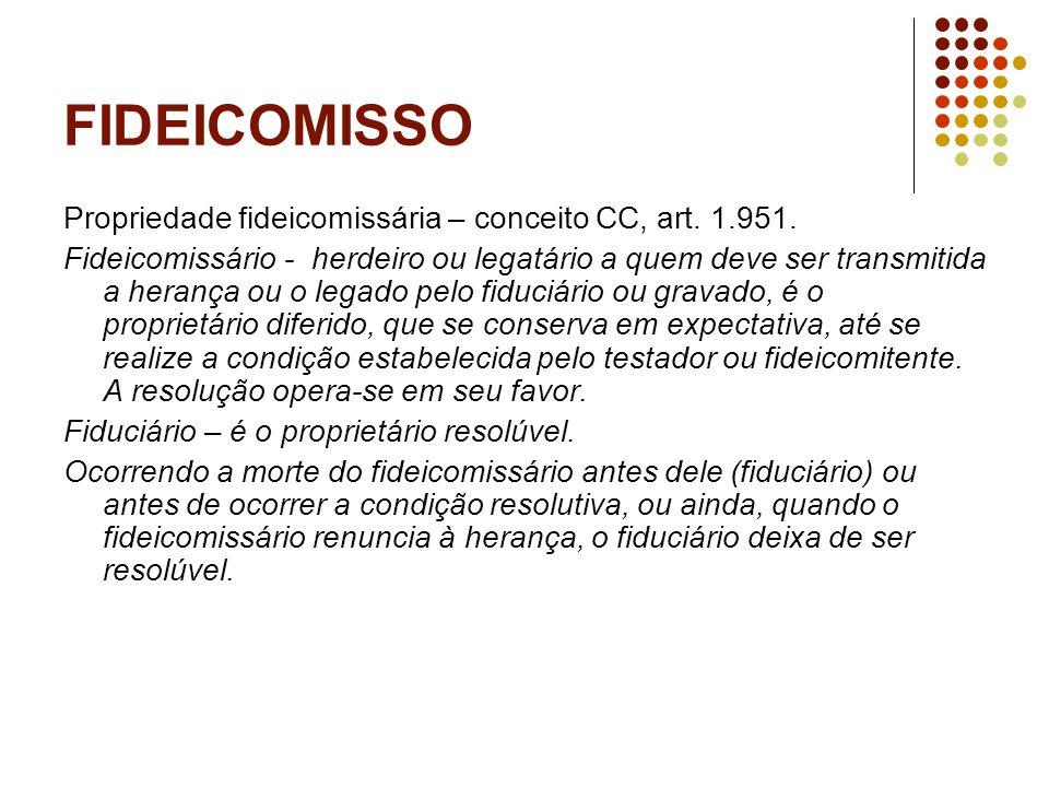 FIDEICOMISSO Propriedade fideicomissária – conceito CC, art.