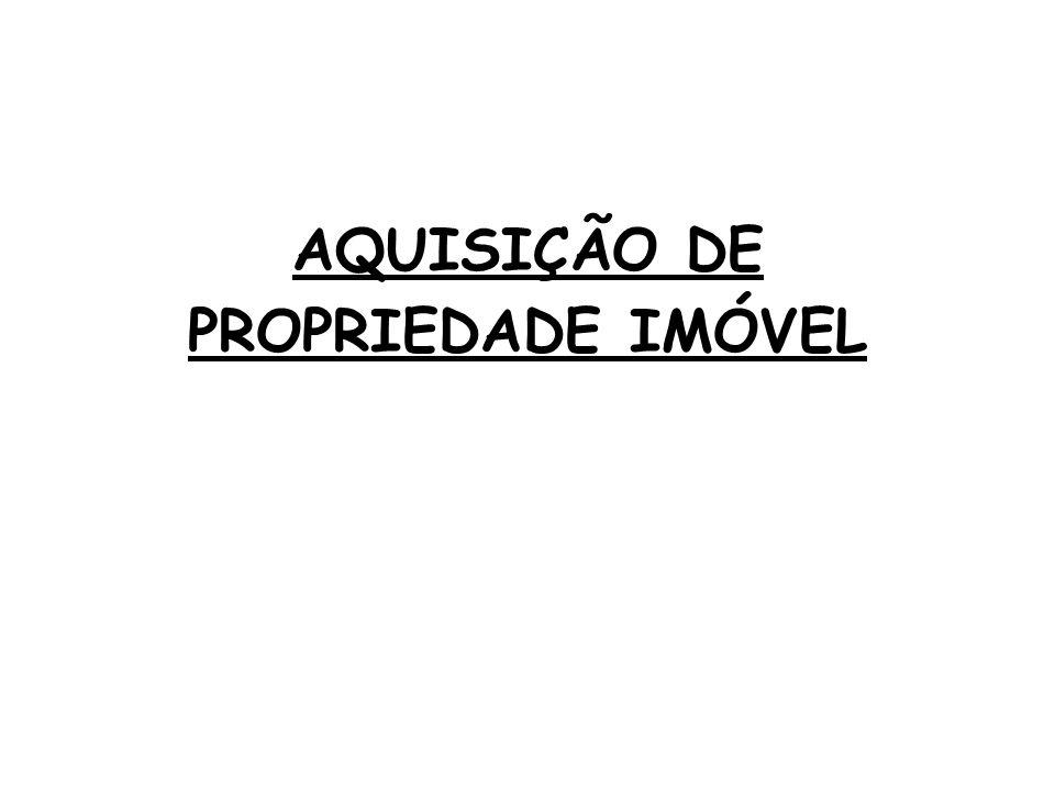 AQUISIÇÃO DE PROPRIEDADE IMÓVEL