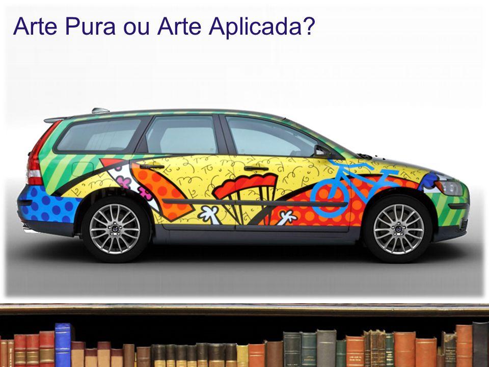 Arte Pura ou Arte Aplicada?