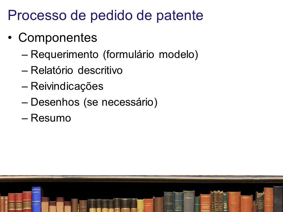 Processo de pedido de patente O requerimento é um formulário modelo, padronizado pelo próprio INPI (também através do sistema eletrônico e-patentes) O relatório descritivo é constituído de introdução, descrição do estado da técnica, desenvolvimento e conclusão As reivindicações são a relação de todos os direitos ou privilégios pretendidos
