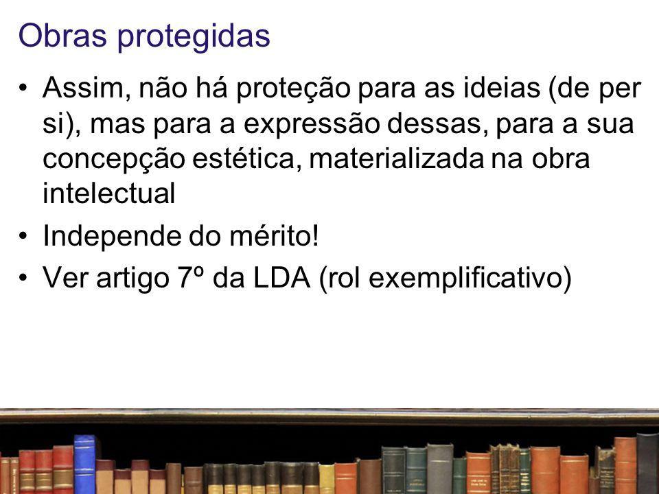 Obras protegidas Assim, não há proteção para as ideias (de per si), mas para a expressão dessas, para a sua concepção estética, materializada na obra
