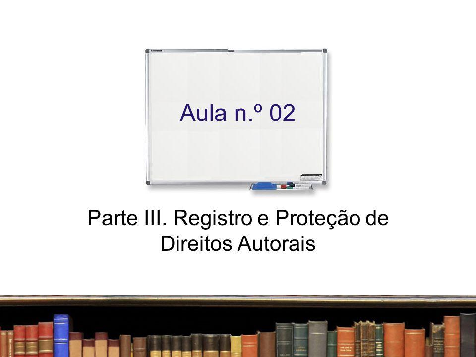 O Registro no Direito Autoral brasileiro Não obrigatório, porém recomendado em algumas situações Onde fazer.