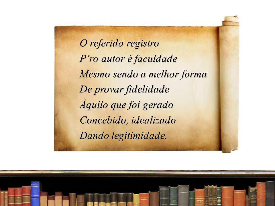 O Registro no Direito Autoral brasileiro É importante frisar que, na nossa legislação, não existe a chamada menção de reserva , ou seja, o autor não precisa declarar o direito para tê-lo de fato O símbolo do copyright ©, derivado do direito anglossaxão, não possui obrigatoriedade no direito brasileiro