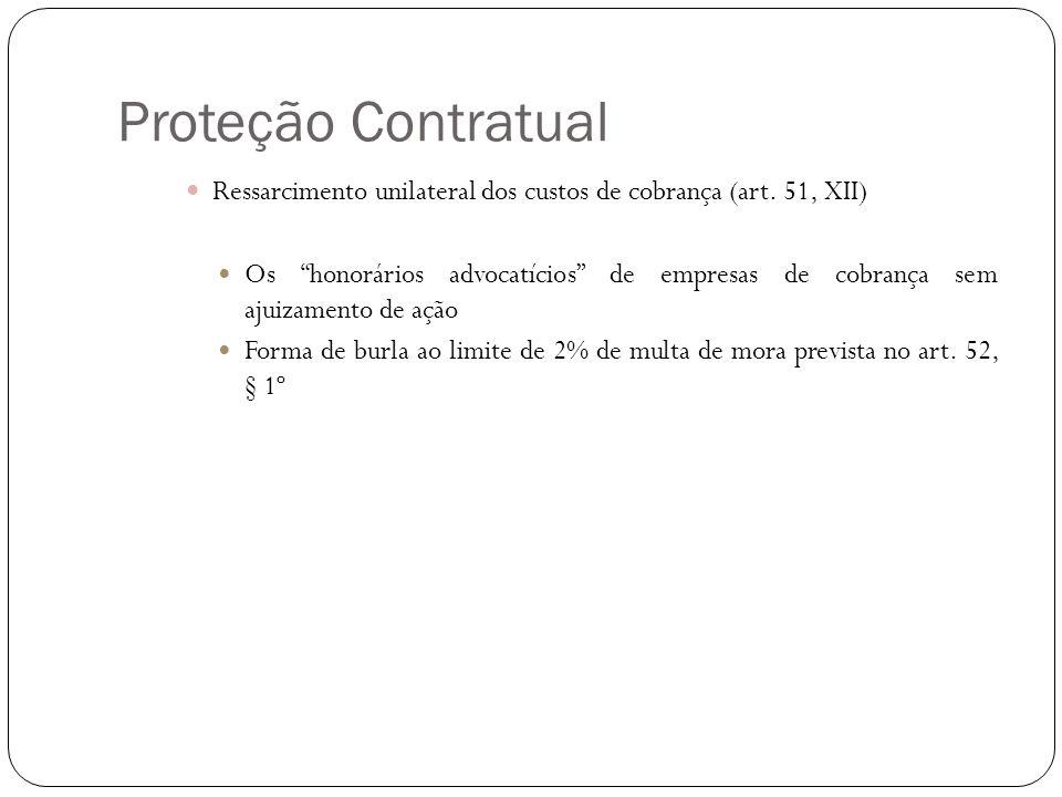 """Proteção Contratual Ressarcimento unilateral dos custos de cobrança (art. 51, XII) Os """"honorários advocatícios"""" de empresas de cobrança sem ajuizament"""