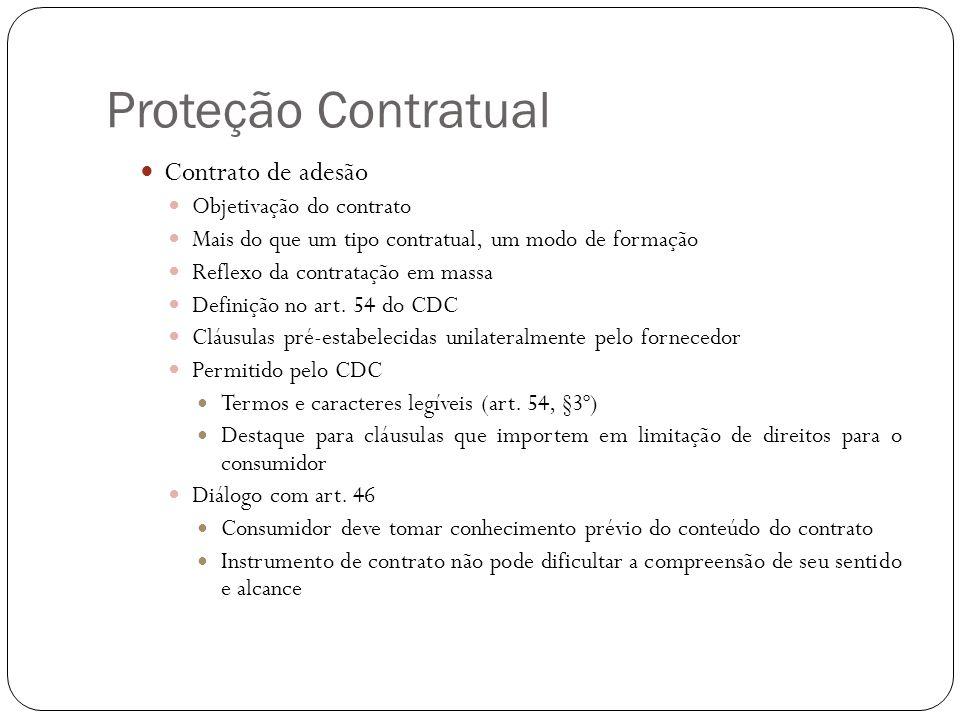 Proteção Contratual Contrato de adesão Objetivação do contrato Mais do que um tipo contratual, um modo de formação Reflexo da contratação em massa Def