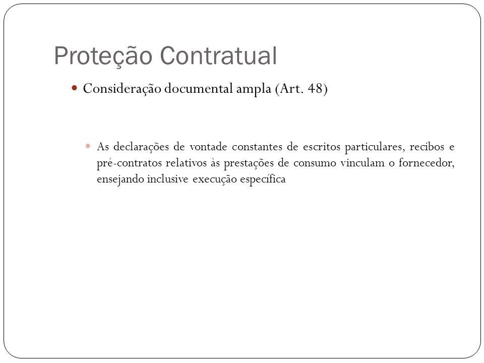 Proteção Contratual Consideração documental ampla (Art. 48) As declarações de vontade constantes de escritos particulares, recibos e pré-contratos rel