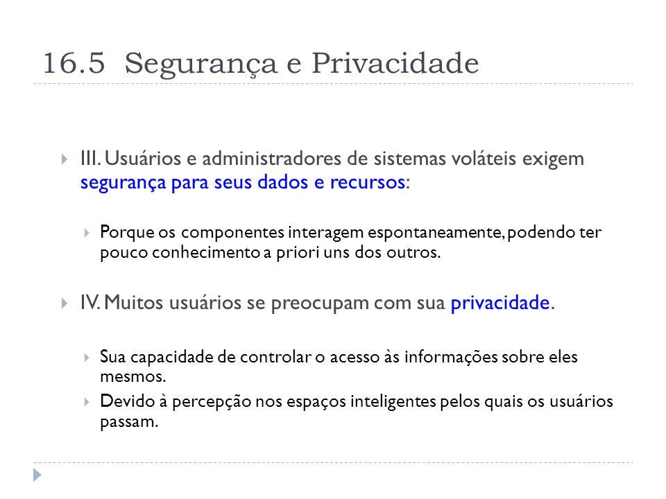 16.5 Segurança e Privacidade  III.
