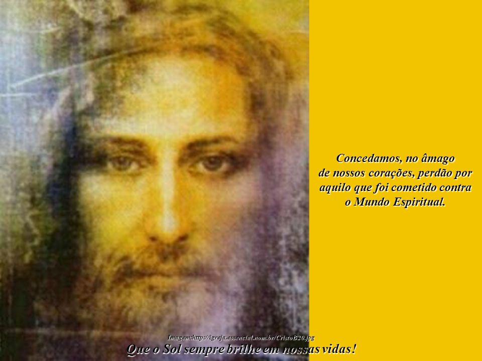 Oremos para que a Luz desça até às suas men- tes e que lhes mostre o terrí- vel dano, um irreparável en- gano, que será causado à Espiritualidade. Que