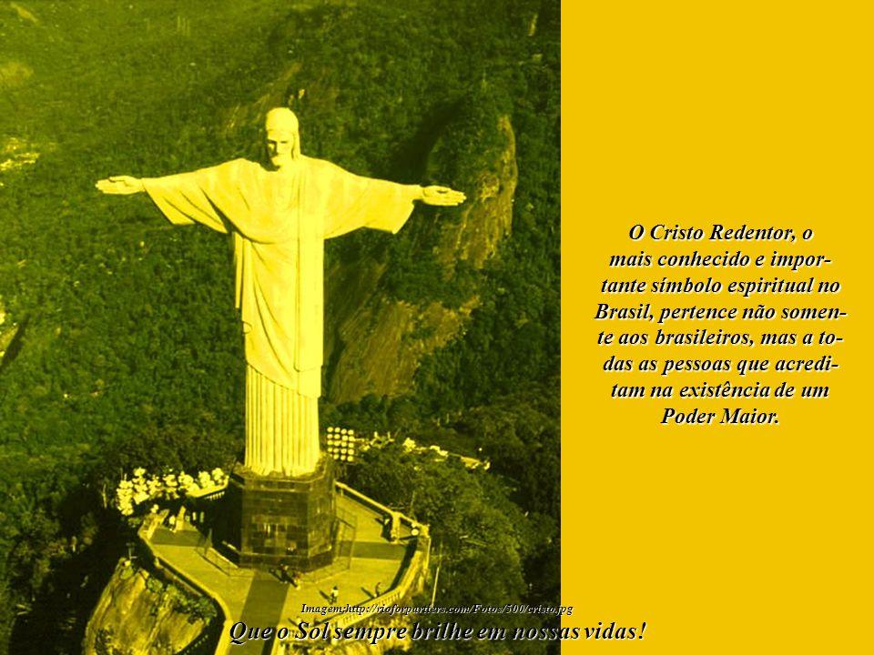 Imagem:http://rioforpartiers.com/Fotos/500/cristo.jpg Que o Sol sempre brilhe em nossas vidas! Será assim que o Cristo Redentor deverá permanecer na m