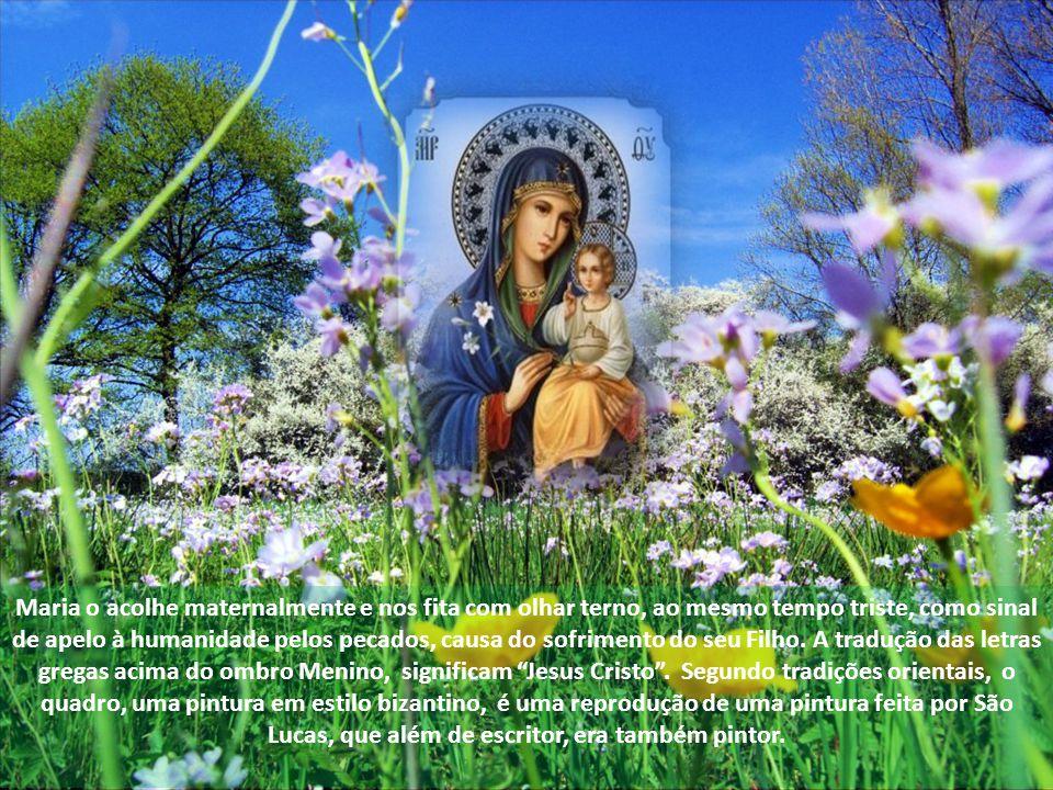 Maria o acolhe maternalmente e nos fita com olhar terno, ao mesmo tempo triste, como sinal de apelo à humanidade pelos pecados, causa do sofrimento do seu Filho.