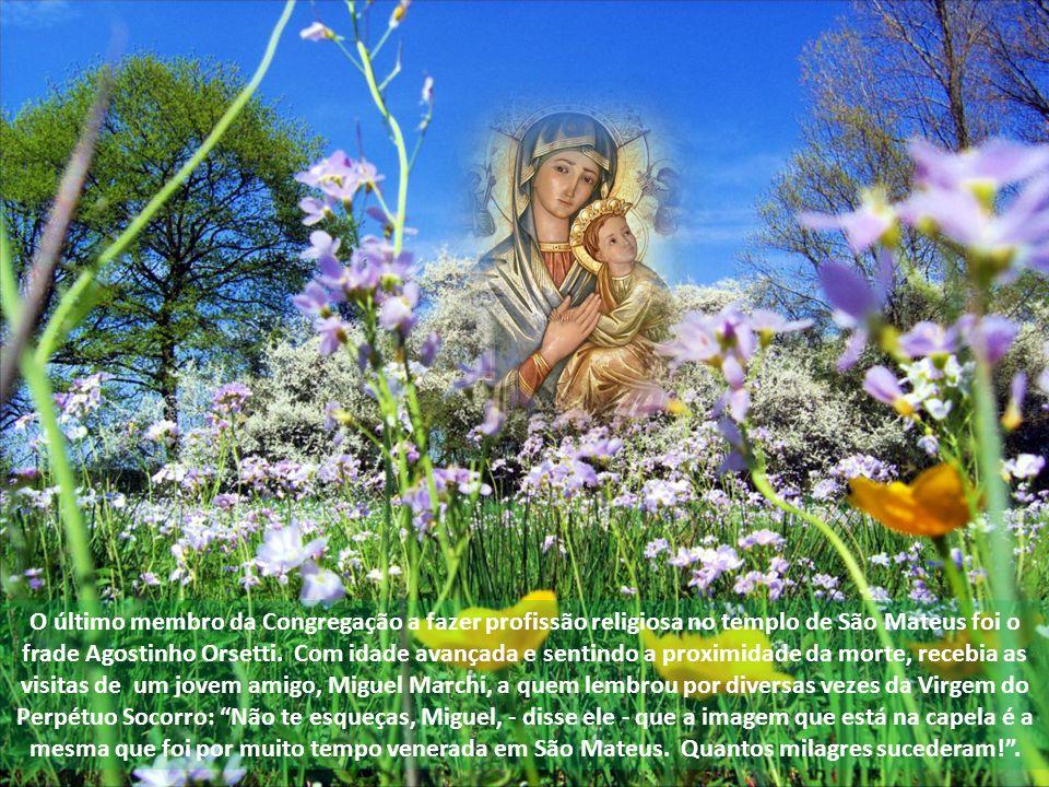 O último membro da Congregação a fazer profissão religiosa no templo de São Mateus foi o frade Agostinho Orsetti.