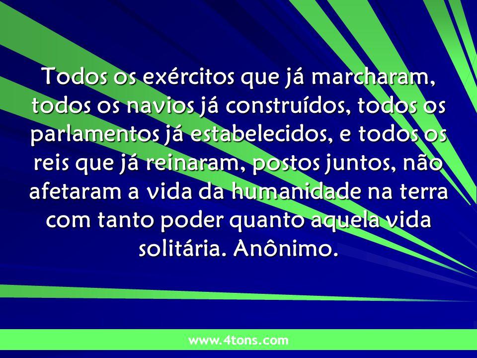 Pr. Marcelo Augusto de Carvalho 1 Todos os exércitos que já marcharam, todos os navios já construídos, todos os parlamentos já estabelecidos, e todos